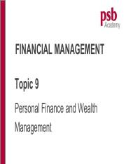 Topic 9 Personal Finance and Wealth Mgt (Chp 12)