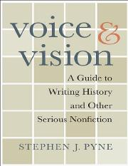 Stephen_J._Pyne_Voice_and_vision_A_Guide_to_Writing_History_and_Other_Serious_Nonfiction__2009.pdf