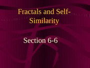 6-6 Fractals and Self-Similarity