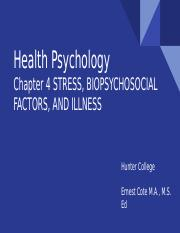 Health Psychology Chapter 4 STRESS, BIOPSYCHOSOCIAL FACTORS, AND ILLNESS.pptx