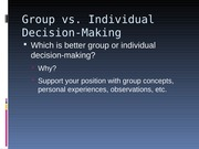 Group vs. Individual Decision-making