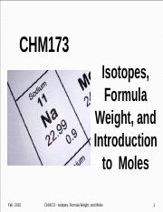 Lecture Topic #8 -  Isotopes, Formula Weight, and Moles (2)