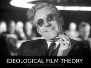 Dr Strangelove_Ideological Theory