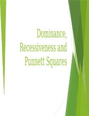 Dominance, Recessiveness and Punnett Squares