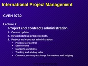 L07 CVEN 9730 S2 11 PPT Project administration and contract management sytems