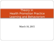2015 03 10  Theory in HP Learning and Behaviorism