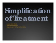 Simplification of Treatment