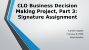 Carolyn Gaston CLO Business Decision Making Project, Part 3