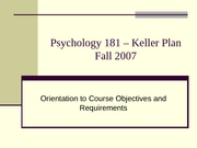 "Psychology 181 â€"" Keller Plan Fall 07"