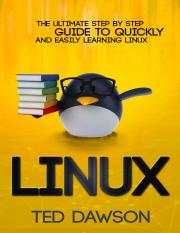 The Ultimate Step By Step Guide To Quickly And Easily Learning Linux.pdf