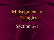 5-1 Midsegments in Triangles
