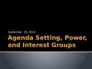 Agenda Setting, Power, and Interest Groups