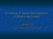 Chapter 16- Emotional & Social Development in Middle Adulthood