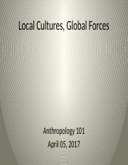 Anth101.WN17.LocalCulturesGlobalForces.pptx