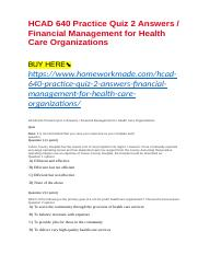 HCAD 640 Practice Quiz 2 Answers : Financial Management for Health Care Organizations.docx