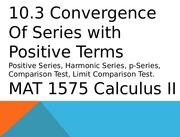 10.3 Convergence of Series with pos terms 1 of 2.pptx