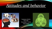 AttitudesandBehaviorPresentationPSY285