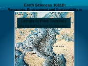Lecture 6 - Plate Tectonics