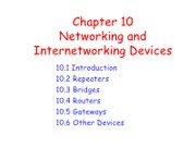 Chapter 10 - Networking and Internetworking Devices