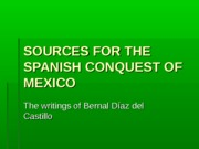 SOURCES FOR THE SPANISH CONQUEST OF MEXICO