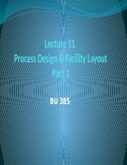 Lecture 385 - 11 - Process Design and Facility Layout (Part 1)