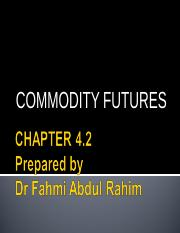 CHAPTER 4.2 commodity futures.ppt
