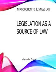 Lecture 2 - legislation as  source of law.pptx