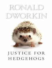 Ronald Dworkin - Justice for Hedgehogs   (2011, Belknap Press of Harvard University Press).pdf