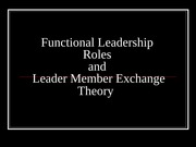 Functional Leadership Theory & LMX