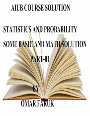 STATISTICS AND PROBABILITY SOME BASIC AND SOME MATH SOLUTION PART-01.pdf