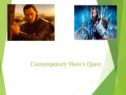contemporary hero s quest presentation Choose a contemporary story in the form of a novel or movie that is inspired by a mythological epic or journey of a hero's quest choose from one of the following.
