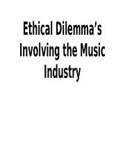 RS 361 Group Project Ethical Dilemma's Involving the Music Industry.pptx