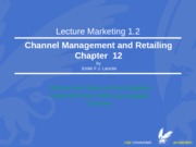 1 Marketing 1.2 Hoofdstuk 12 channel management and retailing