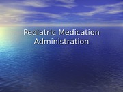 Peds_meds_lecture_2014(1)
