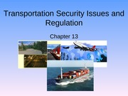 Ch 13 - Transportation Security Issues and Regulation