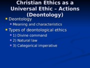 Lecture 5 Christian Ethics as a Universal Ethic – Actions.ppt