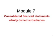 Module 7 Consolidated Financial Statements (2).ppt