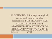 ALCOHOLISM AS A PHYSICAL AND MENTAL COPING MECHANISM