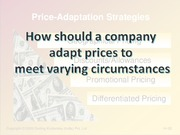 How should a company adapt prices to meet varying circumstances and oppurtunities