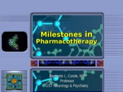Milestones in Pharmacotherapy (Conde).ppt