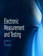 Lecture 17 - Electronic Measurement and Testing.ppt
