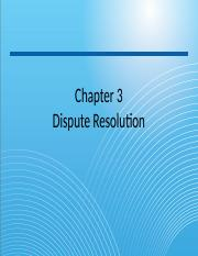 Chapter 3 Dispute Resolution.pptx