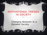 MOTIVATIONAL TRENDS IN SOCIETY