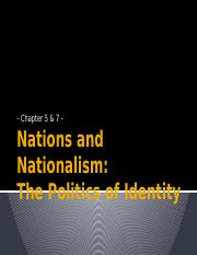 6 - Nations and Nationalism - The Politics of Identity - Ch. 5, 7.pptx
