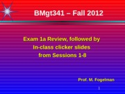 Exam 1A Review Plus Clicker Q & A