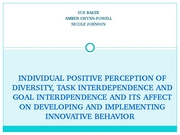INDIVIDUAL POSITIVE PERCEPTION OF DIVERSITY, TASK INTERDEPENDENCE