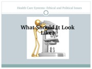 Health Systems - Health Care Systems (Ethics)