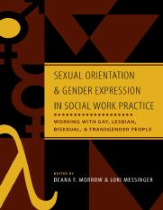 Deana F. Morrow PhD, Lori Messinger PhD Sexual Orientation and Gender Expression in Social Work Prac
