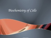 Biochemistry of Cells