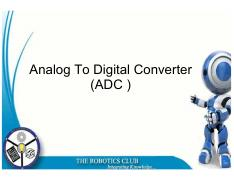 Analog To Digital Converter (ADC )